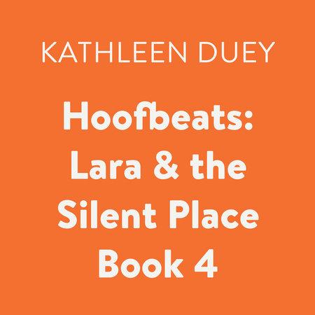 Hoofbeats: Lara & the Silent Place Bk 4