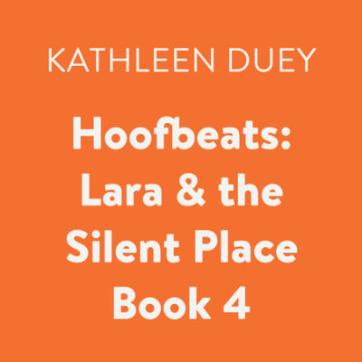 Hoofbeats: Lara & the Silent Place Book 4 cover