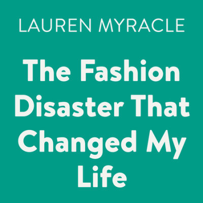 The Fashion Disaster That Changed My Life cover
