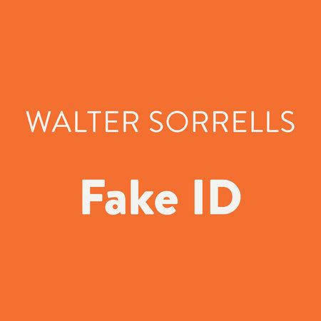 Fake ID by Walter Sorrells