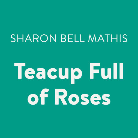 Teacup Full of Roses by Sharon Bell Mathis