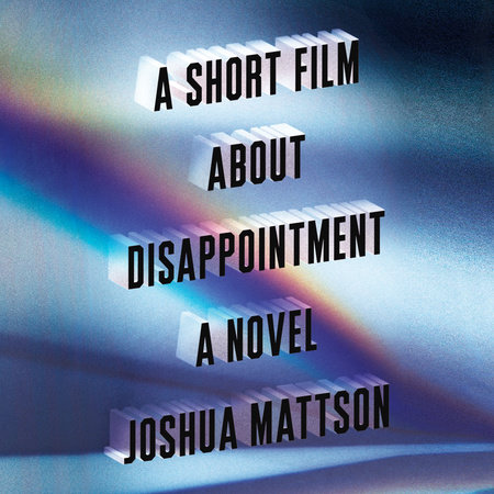 A Short Film About Disappointment by Joshua Mattson