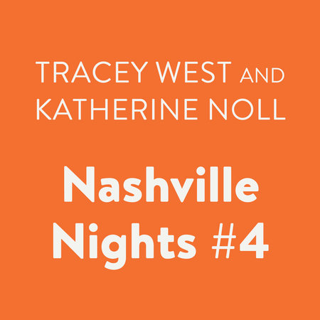 Nashville Nights #4 by Tracey West and Katherine Noll