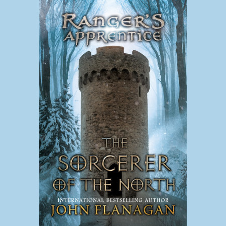 The Sorcerer of the North by John Flanagan