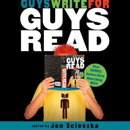 Guys Write for Guys Read by Jon Scieszka