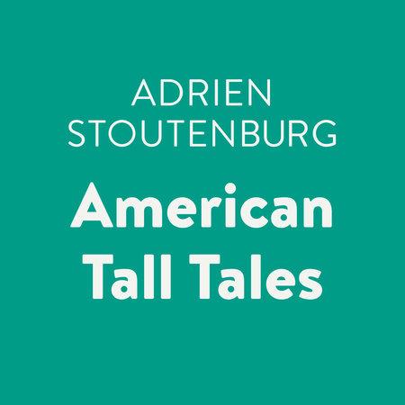 American Tall Tales by Adrien Stoutenberg