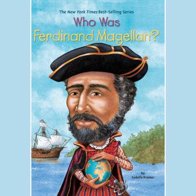 Who Was Ferdinand Magellan? cover