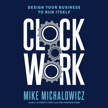 Clockwork by Mike Michalowicz
