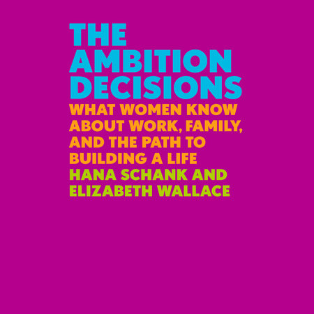 The Ambition Decisions by Hana Schank and Elizabeth Wallace