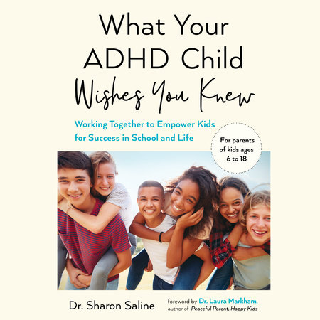 What Your ADHD Child Wishes You Knew by Dr. Sharon Saline