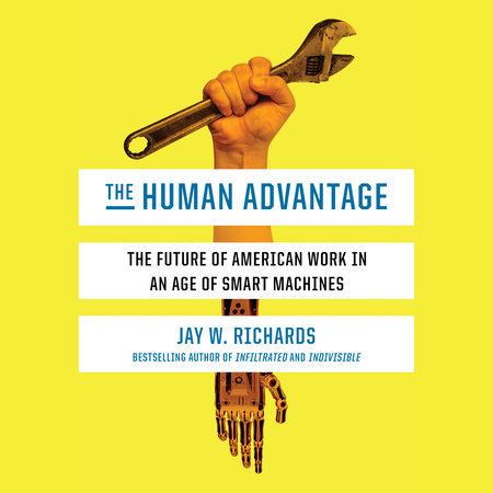 The Human Advantage by Jay W. Richards