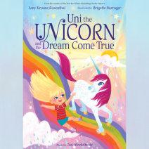 Uni the Unicorn and the Dream Come True Cover