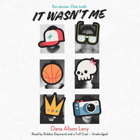 It Wasn't Me by Dana Alison Levy