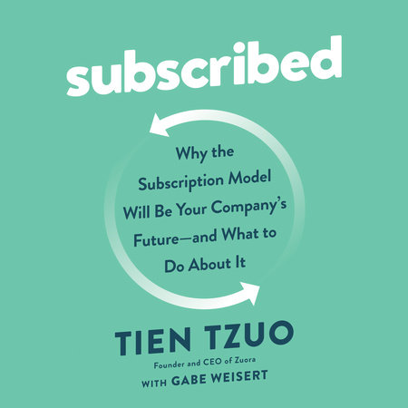 Subscribed by Tien Tzuo and Gabe Weisert
