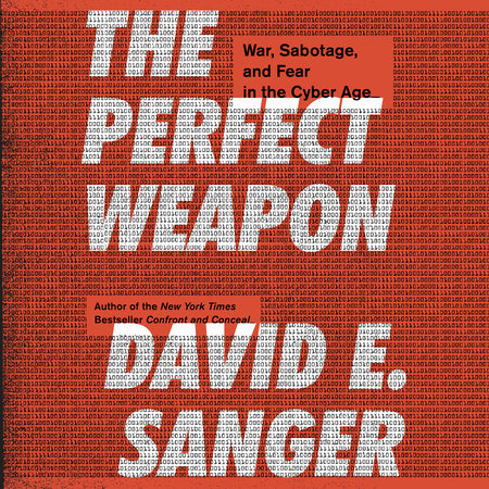 The Perfect Weapon by David E. Sanger