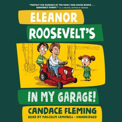 Eleanor Roosevelt's in My Garage! cover