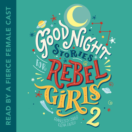 Good Night Stories for Rebel Girls 2 by Francesca Cavallo and Elena Favilli