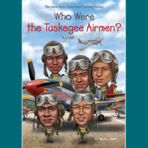 Who Were the Tuskegee Airmen? Cover