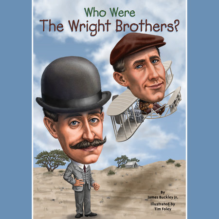 Who Were the Wright Brothers? by James Buckley, Jr. and Who HQ