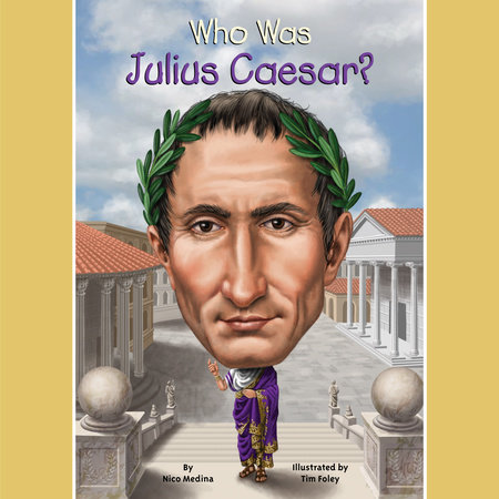 Who Was Julius Caesar? by Nico Medina and Who HQ