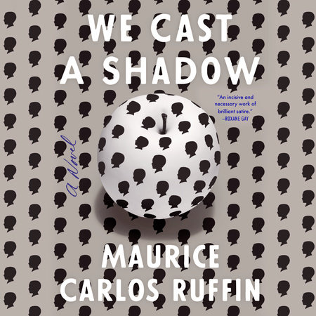 4684ec2ad69 We Cast a Shadow by Maurice Carlos Ruffin