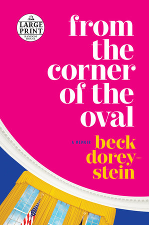 From the Corner of the Oval by Beck Dorey-Stein
