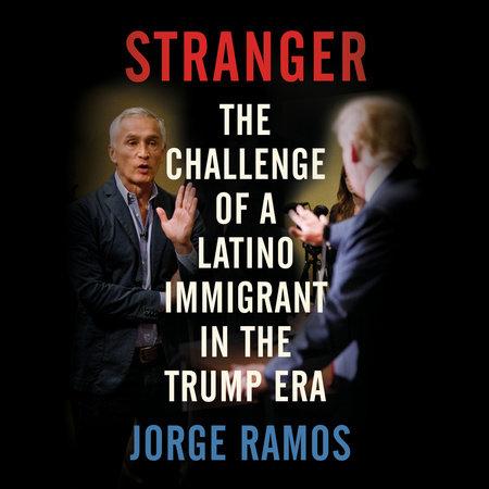 Stranger by Jorge Ramos