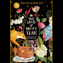 In the Land of Happy Tears: Yiddish Tales for Modern Times Cover