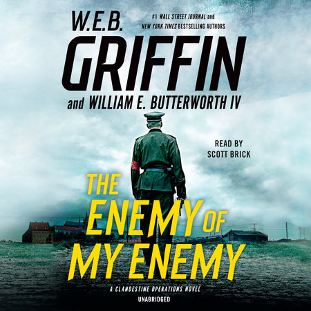 The Enemy of My Enemy by W.E.B. Griffin and William E. Butterworth IV