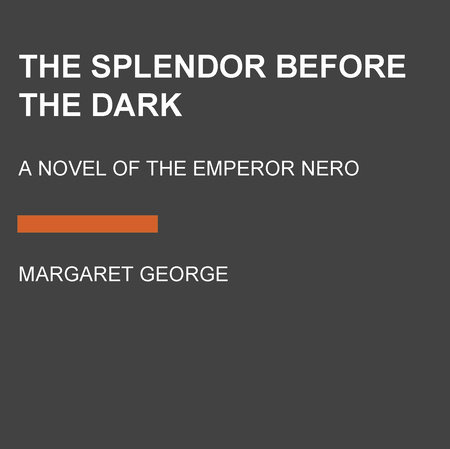 The Splendor Before the Dark by Margaret George