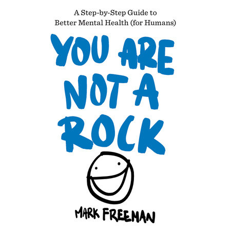 You Are Not a Rock by Mark Freeman