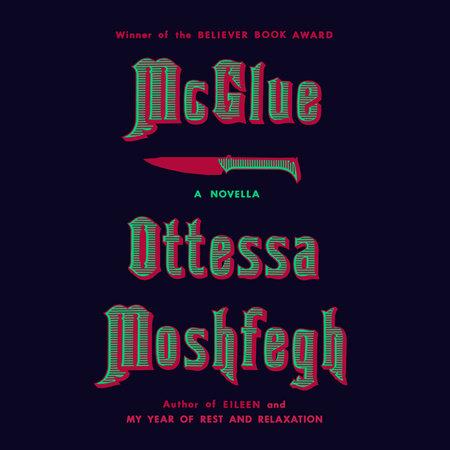 McGlue by Ottessa Moshfegh