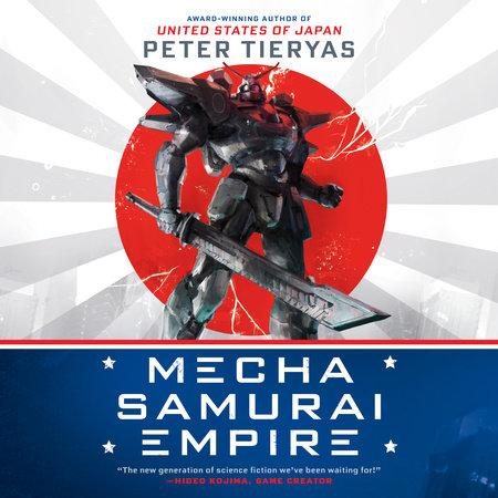 Mecha Samurai Empire by Peter Tieryas