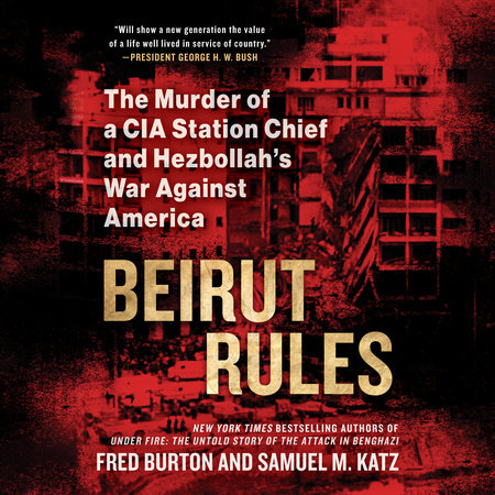 Beirut Rules by Fred Burton and Samuel Katz