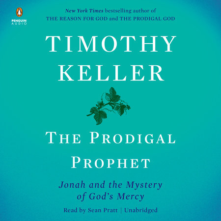 The Prodigal Prophet by Timothy Keller