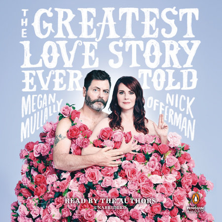 The Greatest Love Story Ever Told by Nick Offerman and Megan Mullally