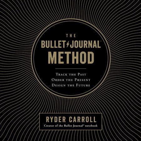 The Bullet Journal Method By Ryder Carroll Penguin Random House Canada