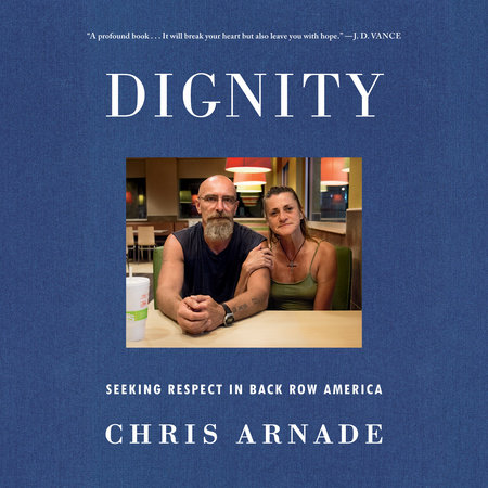 Dignity by Chris Arnade