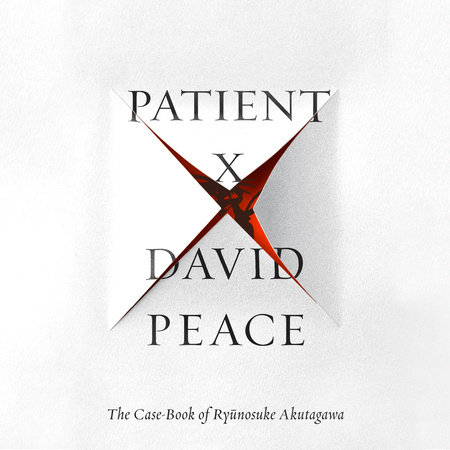 Patient X by David Peace