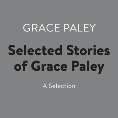 Selected Stories of Grace Paley cover