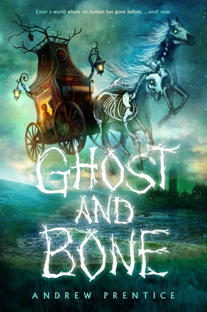 Ghost and Bone by Andrew Prentice