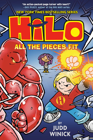 Hilo Book 6: All the Pieces Fit by Judd Winick