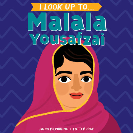 I Look Up To... Malala Yousafzai