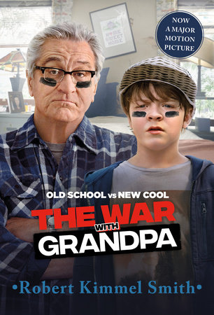 The War with Grandpa Movie Tie-in Edition by Robert Kimmel Smith:  9780525644552 | PenguinRandomHouse.com: Books