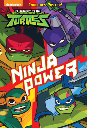 Ninja Power (Rise of the Teenage Mutant Ninja Turtles #1) by David Lewman