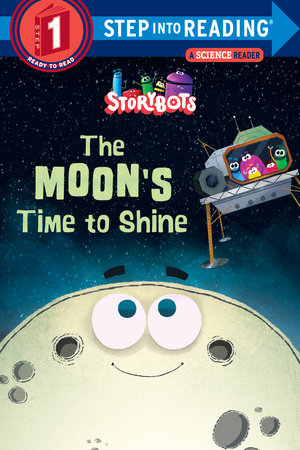 The Moon's Time to Shine (StoryBots) by StoryBots