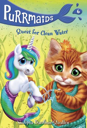 Purrmaids #6: Quest for Clean Water by Sudipta Bardhan-Quallen
