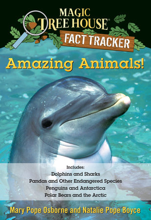 Amazing Animals! Magic Tree House Fact Tracker Collection by Mary Pope Osborne and Natalie Pope Boyce