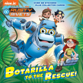 Botarilla to the Rescue! (Rusty Rivets)