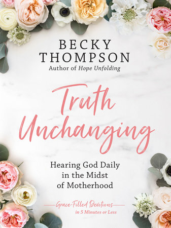 Truth Unchanging by Becky Thompson